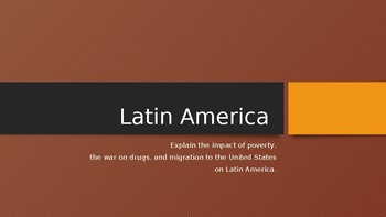 Latin America- Poverty, war on Drugs, immigration