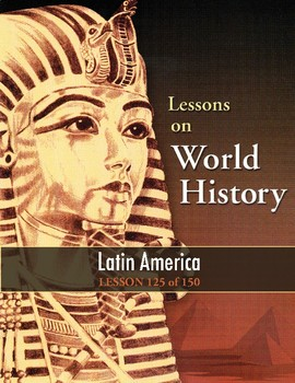 Latin America (Recent Events/Future Challenges) WORLD HISTORY LESSON 125 of 150