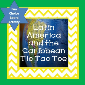 Latin America and the Caribbean Tic Tac Toe Choice Board Activity
