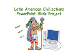 Latin American (Aztec, Inca, Maya) Civilizations PowerPoint Slide Project