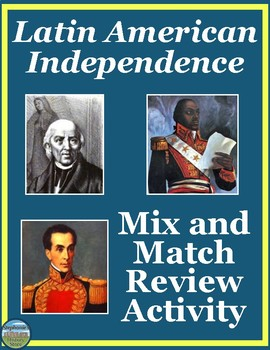 Latin American Independence Movements Mix and Match Activity
