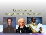 Latin American Independence Movements - Presentation, Handout, Summarizer