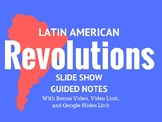 Latin American Revolution Slide Show, Guided Notes, Activi