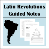 Latin American Revolutions Guided Notes & PowerPoint