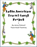 Latin American Travel Quest Culminating Project - World Studies