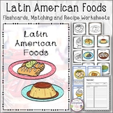 Latin American Foods Flashcards, Matching and Recipe Worksheets