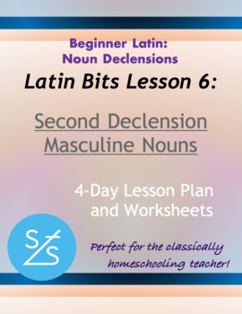Latin Bits Lesson 6: Second Declension Masculine