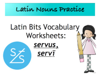 Latin Bits Vocabulary Worksheet: servus, servī
