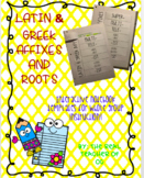 Latin & Greek Affixes and Roots