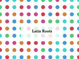 Latin Roots Powerpoint