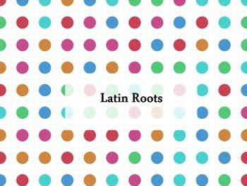 Latin Roots Powerpoint