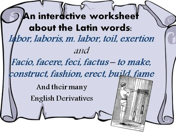 Latin Roots and English Derivatives for words Work, Do, Make