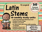 Latin Stems  10 Weekly Units( based on Michael Clay Thompson)