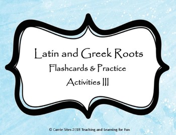 Latin and Greek Roots: Flashcards and Study Activities III