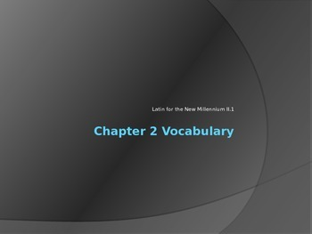Latin for the New Millennium II Chapter 2 Vocabulary Review