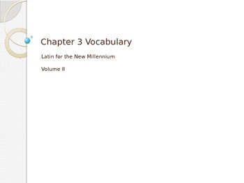 Latin for the New Millennium II Chapter 3 Vocabulary Review
