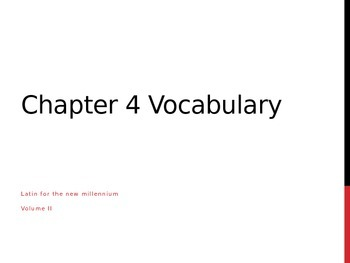 Latin for the New Millennium II Chapter 4 Vocabulary Review