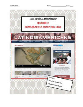 Latino Americans Episode 1 Foreigners in Their Own Land Video Guide: CA, TX, NM
