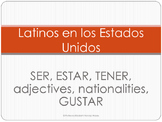 Latinos in the US - SER, ESTAR, TENER, adj, nationalities, and GUSTAR practice