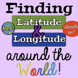 Latitude & Longitude Around the World! Finding Latitude & Longitude! Engaging!