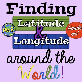 Latitude & Longitude Around the World! Finding Latitude &