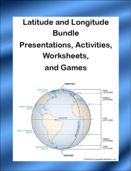 Latitude and Longitude Bundle- Presentations, Activities, Worksheets, and Games