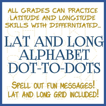 Latitude and Longitude Dot-to-Dot Puzzle Alphabet Pack - Differentiated and Fun
