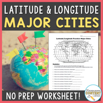 Latitude and Longitude Practice- Major Cities