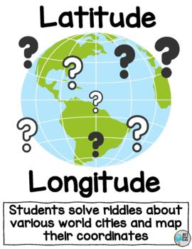 Latitude and Longitude Riddles -  Guess the City and Find the Coordinates