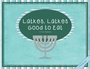 Latkes, Latkes Good to Eat: a book companion