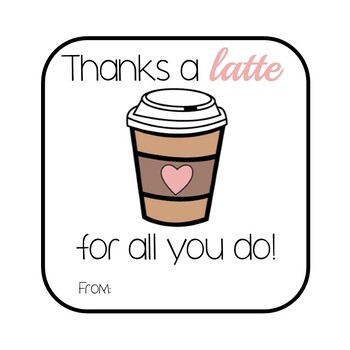 It's just a graphic of Thanks a Latte Free Printable for homemade