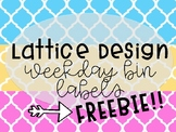 Lattice Design Weekday Labels FREEBIE!!