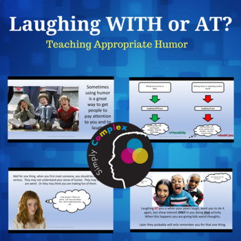 Laughing AT or WITH you?  Using Humor Appropriately; Friendship