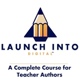 Launch Into Digital™ - A Path to Creating Digital Resources for Teacher Authors