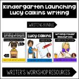 Launching Lucy Calkins Writing Bundle- Kindergarten