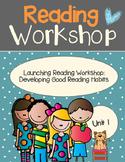 Launching Reading Workshop: Developing Good Reading Habits