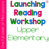 Launching Reading Workshop in the Upper Elementary Classro
