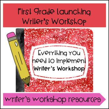 Launching Writer's Workshop- First Grade