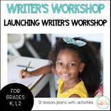 Launching Writer's Workshop - Kindergarten, 1st, 2nd Grades