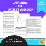 Launching Writer's Workshop - Kindergarten, 1st, 2nd Grades