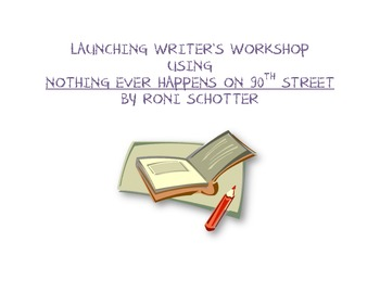 Launching Writer's Workshop with Nothing Ever Happens on 90th Street