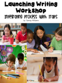 Launching Writing Workshop: Integrating Process with Traits