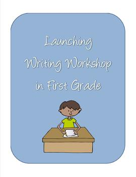 Launching Writing Workshop in First Grade