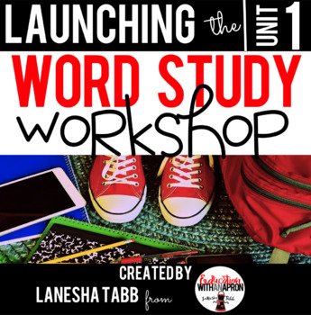 Launching the Word Study Workshop (Unit 1)