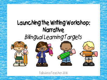 Launching the Writing Workshop Kindergarten Bilingual Learning Targets