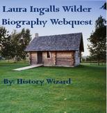 Laura Ingalls Wilder Biographical Webquest