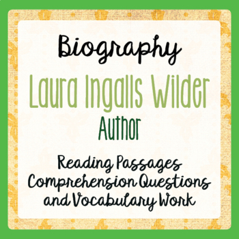 Laura Ingalls Wilder Biography Reading Passages Activities