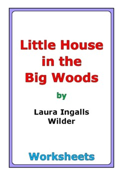 """Laura Ingalls Wilder """"Little House in the Big Woods"""" worksheets"""