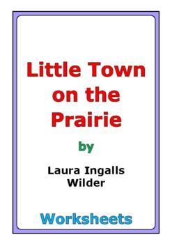 "Laura Ingalls Wilder ""Little Town on the Prairie"" worksheets"