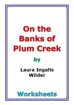 "Laura Ingalls Wilder ""On the Banks of Plum Creek"" worksheets"